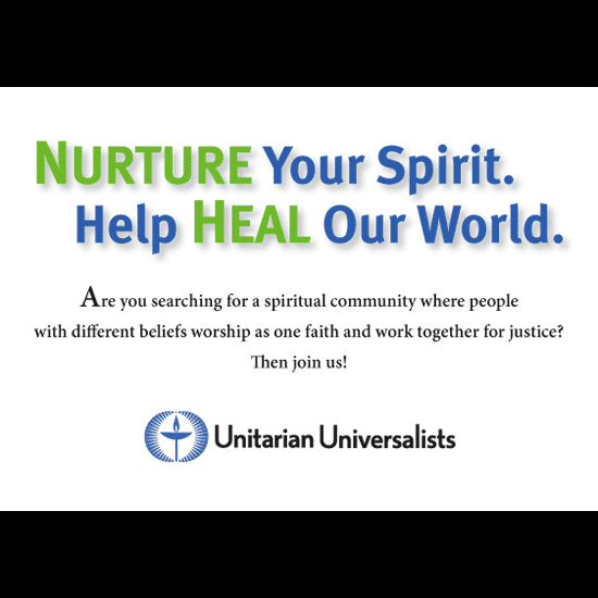 Postcard: 'Nurture Your Spirit. Heal Heal Our World. Are you searching for a spiritual community where people with different beliefs worship as one faith and work together for justice? Then join us! Unitarian Universalists.