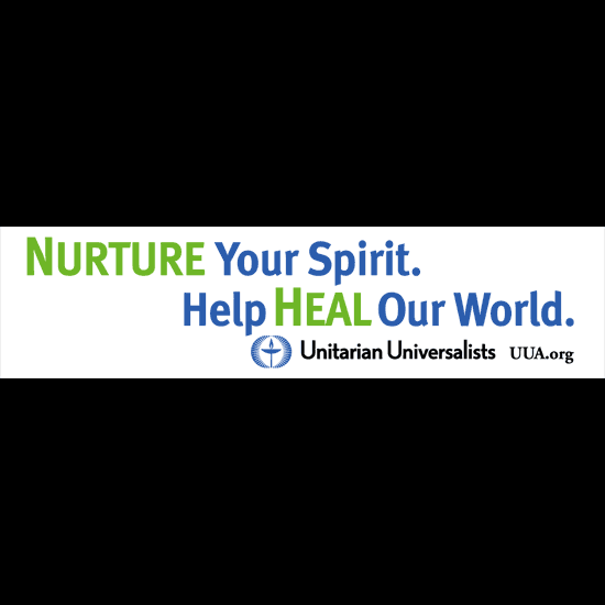 Bumper Sticker: 'Nurture Your Spirit. Heal Heal Our World. Unitarian Universalists. UUA.org.'