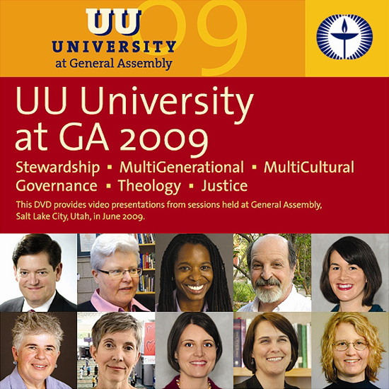 DVD Cover: UU University at General Assembly 2009: Stewardship | MultiGenerational | MultiCultural | Governance | Theology | Justice: This DVD provides video presentations from sessions held at General Assembly, Salt Lake City, Utah, in June 2009.