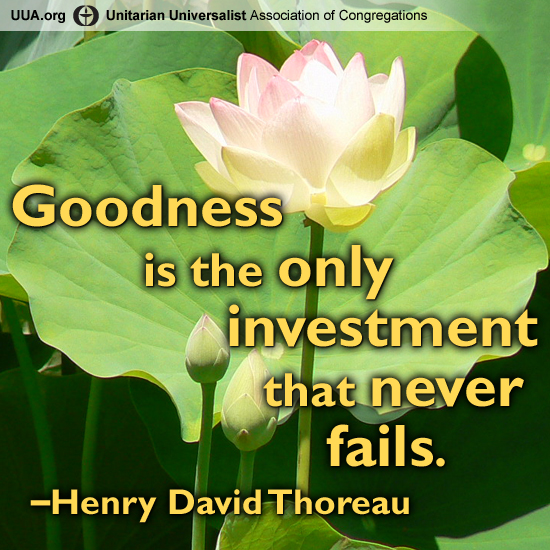 Goodness is the only investment that never fails. –Henry David Thoreau  Photo by Kasey Melski Kruser.