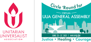 UUA General Assembly, June 23-27, 2021, Circle 'Round for Justice, Healing, Courage