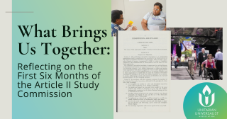 Banner What Brings Us Together: Reflecting on the First Six Months of the Article II Study Commission