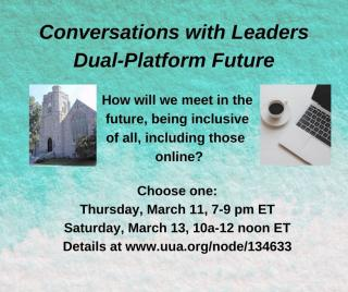 Conversations with leaders: Dual Platform Future, March 11, 7-9 pm and March 13, 10-noon