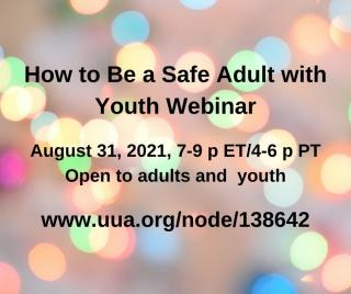 How to be a safe adult with youth webinar, August 31, 2021, 7-9 pm ET, Open to adults and youth