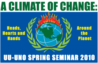 A Climate of Change: UU-UNO Spring Seminar 2010 | Heads, Hearts and Hands | Around the Planet