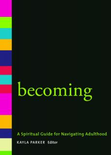Book Cover for becoming, A Spiritual Guide for Navigating Adulthood.