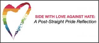 Side With Love Against Hate: A Post-Straight Pride Reflection