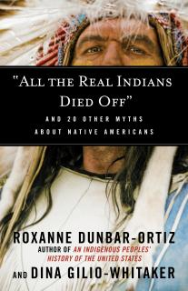 cover of All the Real Indians Died Off and 20 Other Myths about Native Americans