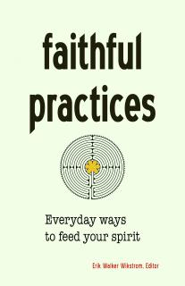 Cover of Faithful Practices: Everyday Ways to Feed Your Spirit