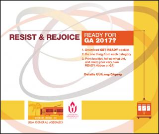 Resist and Rejoice: Get Ready for GA 2017; 1. Download Get Ready booklet 2. Do one thing from each category 3. Print booklet, tell us what you did, and claim your very own READY ribbon at GA