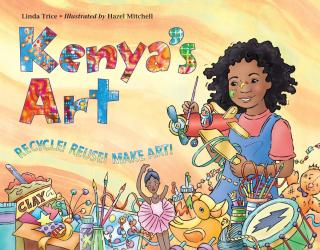"Illustration of the book ""Kenya's Art: Recycle, Reuse, Make Art!"" with a picture of a girl making art and toys"
