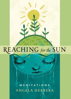 Reaching for the Sun Meditations by Angela Herrera book cover.