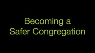 Becoming a Safer Congregation: A UU Guide to Effective Safety Policies and Practices