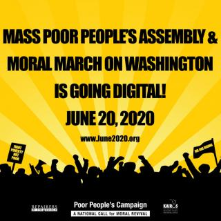 Poor People's Campaign The Mass Poor People's Assembly & Moral March on Washington is Going Digital, June 2020
