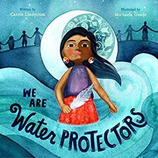 "Illustration of the book ""We Are Water Protectors"" showing an indigenous girl standing in water with people holding hands behind her"
