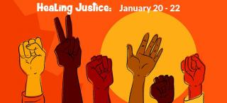 Weekend of Healing Justice and Resistance, January 20-22, 2017