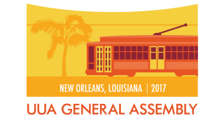 UUA General Assembly: New Orleans, Louisiana | 2017