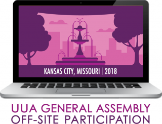 UUA General Assembly Off-site Participation: Kansas City, Missouri | 2018
