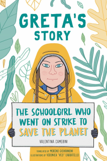 "Illustration of the book ""Greta's Story: the schoolgirl who went on strike to save the planet"" showing a girl in a yellow rain jacket holding a sign"