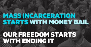 Mass incarceration starts with money bail; our freedom starts with ending it