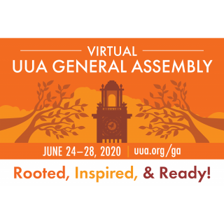 Virtual UUA General Assembly, June 24-28-2020. Rooted, Inspired, & Ready! uua.org/ga