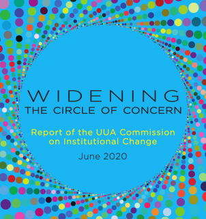 Widening the Circle of Concern: Report of the UUA Commission on Institutional Change, June 2020 (cover)
