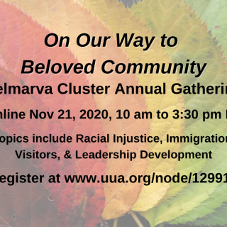On Our Way to Beloved Community, Delmarva Cluster Gathering, Nov 21, 10-3:30 pm ET