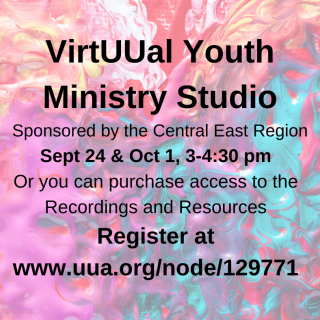 VirtUUal  Youth Ministry Studio, Sept 24 & Oct 1, 3-4:30 pm ET or purchase access to recordings