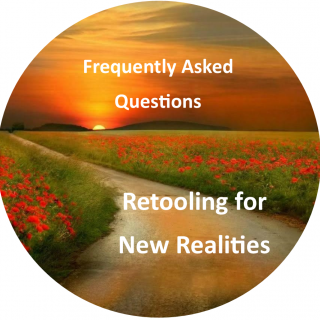 Frequently Asked Questions for Retooling for New Realities