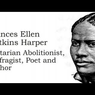 Picture of Frances Ellen Watkins Harper, with the text Unitarian Abolitionist, Suffragist, Poet and Author