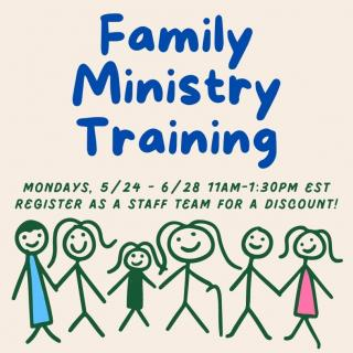Family Ministry Training May 24 - June 28, 2021