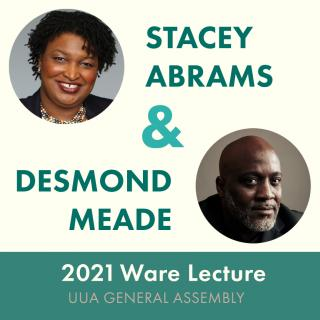 Stacey Abrams and Desmond Meade 2021 Ware Lecturers
