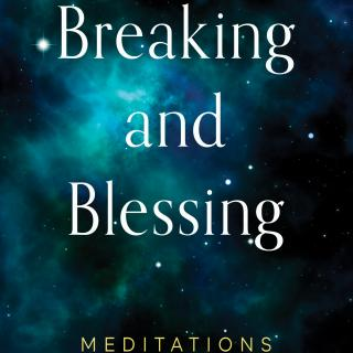 Cover of Breaking and Blessing: Meditations