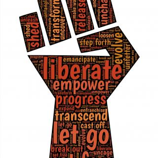 Fist with a word cloud: liberate, empower, progress, transcend, let go, set free