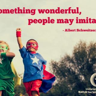 two little kids dressed as superheroes with Schweitzer quote - Do something wonderful, people may imitate it.
