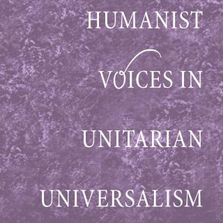 Cover of Humanist Voices in Unitarian Universalism