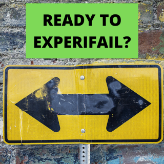 ready to experifail? with arrows going in opposite directions