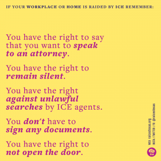 RAICES graphic with information on rights you have if ICE raids work or home
