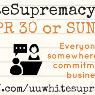 Graphic for the UU White Supremacy Teach-In, April 30 or May 7, 2017: Everyone has to start somewhere, and it takes a commitment to disrupt business as usual. BlackLivesUU.com/uuwhitesupremacyteachin