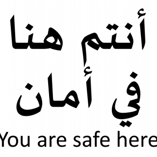 """You are safe here"" in Arabic and English"
