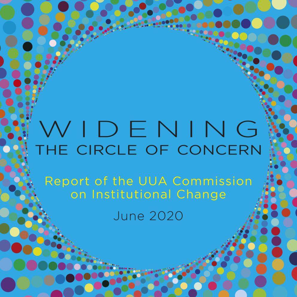 Widening the Circle of Concern: Report of the UUA Commission on Institutional Change, front cover