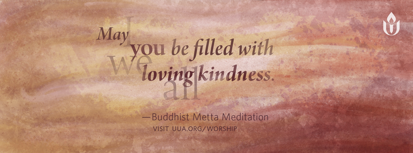 filled with loving kindness